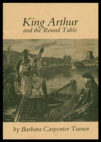 KING ARTHUR - and the Round Table - includes Morte d'Arthur