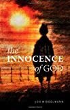 The Innocence of God, Udo W. Middelmann, 0830856870
