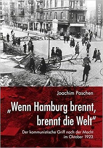 Book Wenn Hamburg Brennt, Brennt Die Welt: Der Kommunistische Griff Nach Der Macht Im Oktober 1923