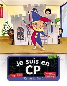 """Afficher """"Je suis en CP n° 6<br /> LA FETE DE L'ECOLE"""""""