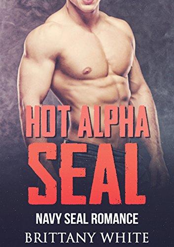 Hot Alpha Seal: A Navy Seal Romance (Hot Navy Women)