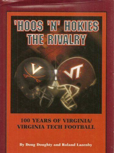 Hoos 'N' Hokies, the Rivalry: 100 Years of Virginia Tech-Virginia Football