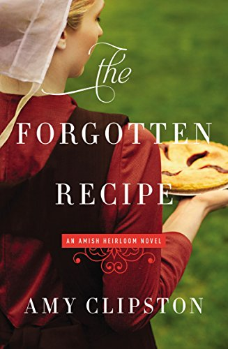 The Forgotten Recipe (An Amish Heirloom Novel)