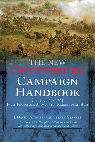the new gettysburg campaign h andbook petruzzi j david stanley steven