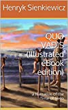 QUO VADIS (Illustrated eBook edition): a Narrative of the Time of Nero