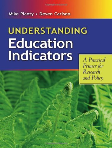 Understanding Education Indicators: A Practical Primer for Research and (Education Indicators)