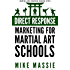 Direct Response Marketing For Martial Art School Owners: Martial Arts Marketing For The New Millennium (Martial Arts Business Success Steps Book 10)