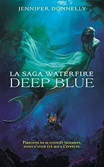 La saga Waterfire, tome 1 : Deep Blue par Donnelly