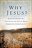 img - for Why Jesus?: Rediscovering His Truth in an Age of Mass Marketed Spirituality book / textbook / text book