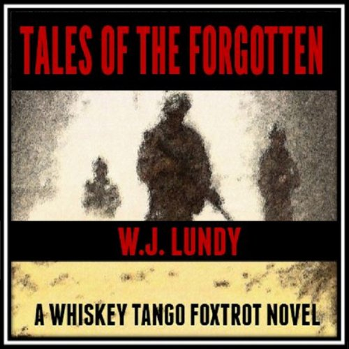 Tales of the Forgotten: Whiskey Tango Foxtrot, Book 2