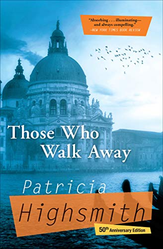 Those Who Walk Away by [Highsmith, Patricia]