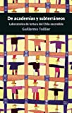 De Academias y Subterraneos, Guillermo Teillier, 1921700505
