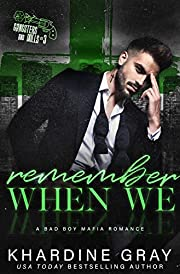 Remember When We: A Bad Boy Mafia Romance (Gangsters and Dolls Book 3)