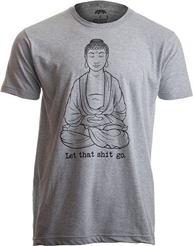 - Let That Shit Go | Funny Zen Buddha Yoga Mindfulness Yogi Peace Hippy T-Shirt-(Adult,L) Heather Grey