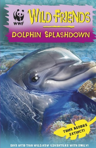 WWF Wild Friends: Dolphin Splashdown: Book 7