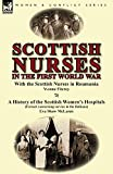 img - for Scottish Nurses in the First World War: With the Scottish Nurses in Roumania by Yvonne Fitzroy & a History of the Scottish Women's Hospitals (Extract book / textbook / text book