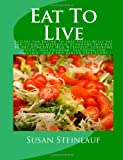 Eat to Live, Susan Steinlauf, 1463526520