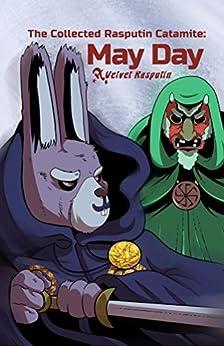 May Day (The Collected Rasputin Catamite Book 4) by [Wojtanowicz, Vas Littlecrow, Kaspari, Loki]