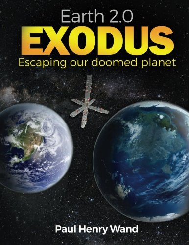 Earth 2.0 Exodus: Escaping our doomed planet PDF Text fb2 ebook