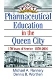 img - for Pharmaceutical Education in the Queen City: 150 Years of Service 1850-2000 book / textbook / text book