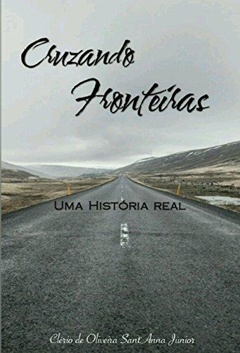Cruzando Fronteiras: Uma História Real