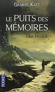 """Afficher """"Le Puits des mémoires n° 1 La Traque"""""""