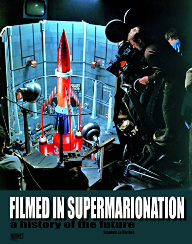 Filmed In Supermarionation: A History Of The Future