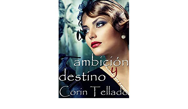 Ambición y destino (Volumen independiente) (Spanish Edition) - Kindle edition by Corín Tellado. Literature & Fiction Kindle eBooks @ Amazon.com.