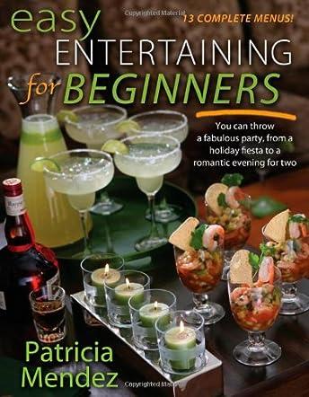 Easy Entertaining for Beginners