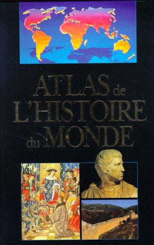 Atlas de l'histoire du monde Relié – 26 août 1999 David Abulafia Daud Ali Amira-K Bennison Collectif