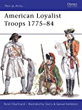 American Loyalist Troops 1775–84 (Men-at-Arms)