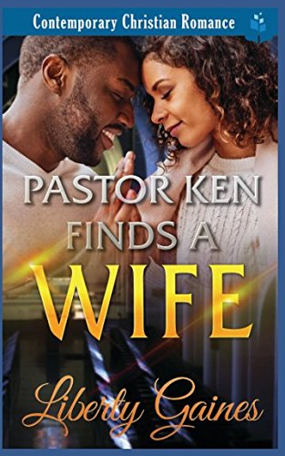 Books : Pastor Ken Finds a Wife: Contemporary Christian Romance