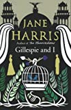 By Jane Harris Gillespie and I (First Edition, First Impr) [Hardcover]