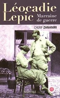 Léocadie Lepic, marraine de guerre par Chérif Zananiri