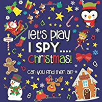Let's Play.... I Spy Christmas!: A Fun Guessing