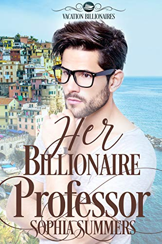 Her Billionaire Professor (Vacation Billionaires Book 2) by [Summers, Sophia]