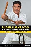 Fumio Demura's: Karate Weapons of Self-Defense: The Complete Edition