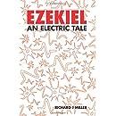 Ezekiel: An Electric Tale