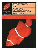 Strategies to Achieve Mathematics Success, Ed D. Robert G. Forest, 0760934371