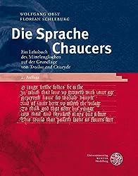 Die Sprache Chaucers: Ein Lehrbuch des Mittelenglischen auf der Grundlage von