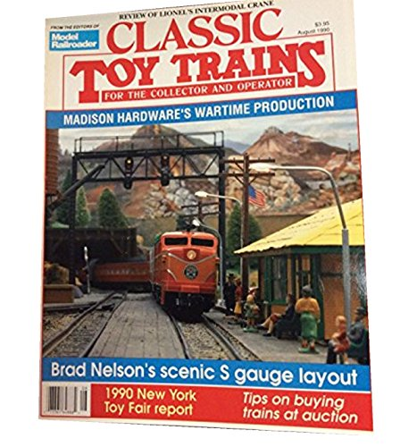 Classic Toy Trains Magazine For the Collector and Operator - August 1990 - Volume 3 - Number 4 - Madison Hardware