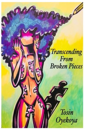 Transcending From Broken Pieces