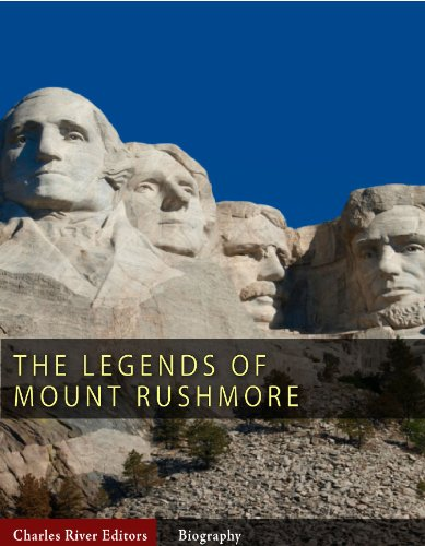 The Legends of Mount Rushmore: The Lives of George Washington, Thomas Jefferson, Abraham Lincoln and Theodore - Rushmore Roosevelt Mount Theodore