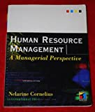 Human Resource Management : A Management Perspective, Cornelius, Nelarine and Maxwell-Plath, Susan, 1861521502