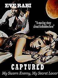 CAPTURED - My Sworn Enemy, My Secret Lover