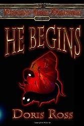 He Begins: 1 (Decent into Darkness)