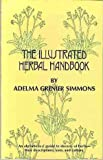 The Illustrated Herbal Handbook, Adelma G. Simmons, 0801539609
