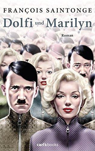 Dolfi und Marilyn: Roman
