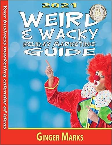 2021 Weird & Wacky Holiday Marketing Guide
