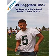 What Happened, Dad? The Story of a High School Football Brain Injury